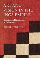 Art and Vision in the Inca Empire PDF