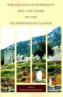 The Politics of Ethnicity and the Crisis of the Peloponnesian League PDF