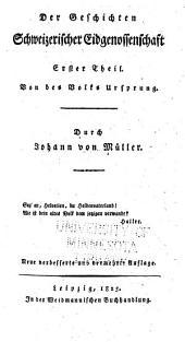 Geschichte der Eidgenossen wahrene der Zeiten der Kirchentrennung: Band 1