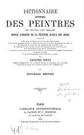 Dictionnaire historique des peintres de toutes les écoles depuis l'origine de la peinture jusqu'à nos jours: A - M. N - Z