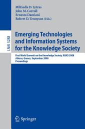 Emerging Technologies and Information Systems for the Knowledge Society: First World Summit on the Knowledge Society, WSKS 2008, Athens, Greece, September 24-26, 2008. Proceedings