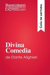 Divina Comedia de Dante Alighieri (Guía de lectura): Resumen y análsis completo