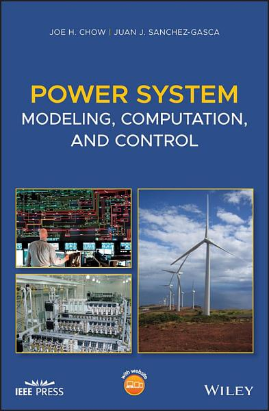 Power System Modeling  Computation  and Control PDF
