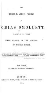 The Miscellaneous Works of Tobias Smollett: Complete in One Volume, with a Memoir of the Author