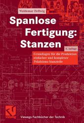 Spanlose Fertigung: Stanzen: Grundlagen für die Produktion einfacher und komplexer Präzisions-Stanzteile, Ausgabe 8