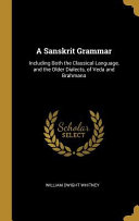 A Sanskrit Grammar  Including Both the Classical Language  and the Older Dialects  of Veda and Brahmana PDF