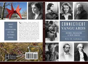 Connecticut Vanguards  Historic Trailblazers   Their Legacies PDF