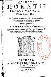 Quincti [sic] Horatii Flacci Venusini, Poëtae Lyrici Odae : In Locos Communes ad Lyricae poëseos studiosorum vtilitatem digestae