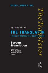 Screen Translation: Special Issue of The Translator, Volume 2003