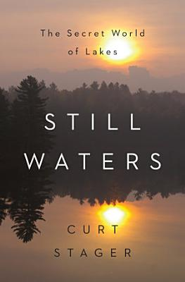 Still Waters  The Secret World of Lakes