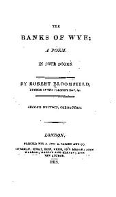 The Banks of Wye: A Poem. In Four Books