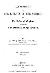 Commentaries on the Liberty of the Subject and the Laws of England Relating to the Security of the Person PDF
