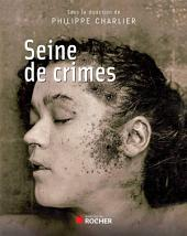 Seine de crimes: Morts suspectes à Paris 1871-1937
