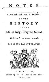 The History [of The] Life of King Henry the Second, and of the Age in which He Lived: To which is Prefixed, A History of the Revolutions of England, from the Death of Edward the Confessor to the Birth of Henry the Second, Volume 4