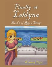 Finally at Leldyna: Book 5 of Rae's Story