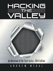Hacking the Valley: An Overview of the Tech Sector, 2014 Edition