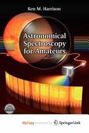 Astronomical Spectroscopy for Amateurs