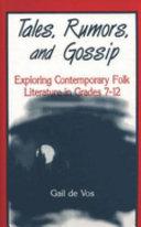 Tales, Rumors, and Gossip