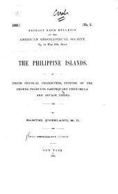 The Philippine Islands: Their Physical Characters, Customs of the People, Products, Etc. Earthquake Phenomena and Savage Tribes
