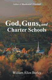God, Guns, and Charter Schools