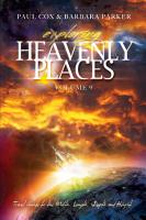 Exploring Heavenly Places   Volume 9   Travel Guide to the Width  Length  Depth and Height PDF