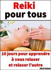 Reiki pour tous : 10 jours pour vous relaxer et relaxer l'autre
