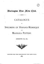 Catalogue of Specimens of Hispano-Moresque and Majolica Pottery, Exhibited in 1887