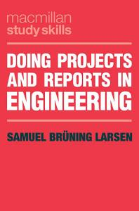 Doing Projects and Reports in Engineering PDF