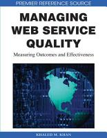 Managing Web Service Quality  Measuring Outcomes and Effectiveness PDF