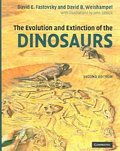 The Evolution and Extinction of the Dinosaurs Book