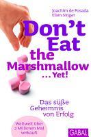 Don t eat the marshmallow     yet  PDF