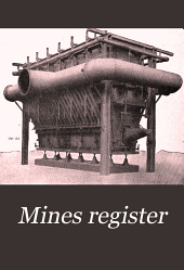 Mines Register: Successor to the Mines Handbook and the Copper Handbook, Describing the Non-ferrous Metal Mining Companies in the Western Hemisphere