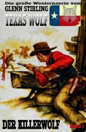 Texas Wolf, Band 1: Der Killerwolf: Die große Western-Serie