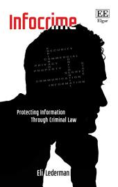 Infocrime: Protecting Information Through Criminal Law