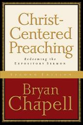 Christ-Centered Preaching: Redeeming the Expository Sermon, Edition 2