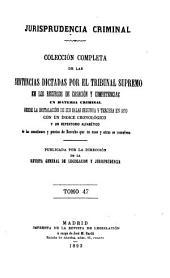 Jurisprudencia criminal: collección completa de la sentencias dictadas por el Tribunal Supremo en los recursos de casación y competencias en material criminal, Volumen 47