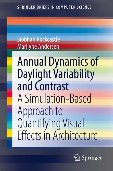 Annual Dynamics Of Daylight Variability And Contrast