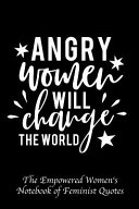 Angry Women Will Change the World