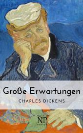 Große Erwartungen: Neu bearbeitete und vollständige Übersetzung