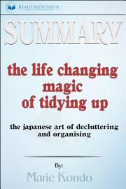 Summary Of The Life Changing Magic Of Tidying Up  The
