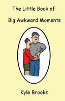 The Little Book of Big Awkward Moments