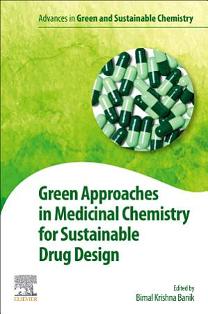 Green Approaches in Medicinal Chemistry for Sustainable Drug Design PDF