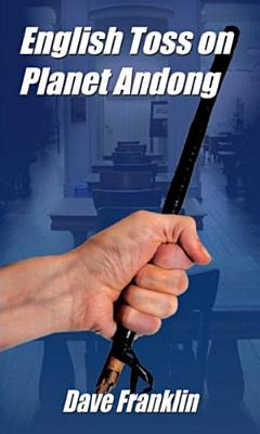 English Toss on Planet Andong  A Dark Teaching Comedy PDF
