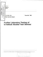 Further Laboratory Testing of In-vehicle Alcohol Test Devices. Technical Report