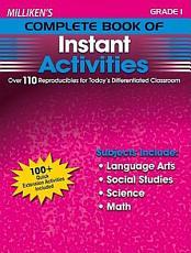 Milliken s Complete Book of Instant Activities   Grade 1 PDF