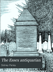 The Essex Antiquarian: An Illustrated ... Magazine Devoted to the Biography, Genealogy, History and Antiquities of Essex County, Massachusetts, Volume 4