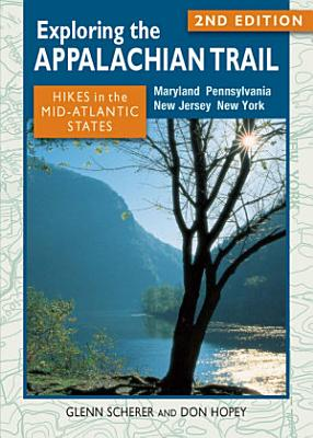 Exploring the Appalachian Trail  Hikes in the Mid Atlantic States PDF