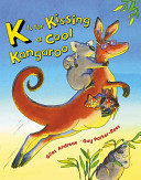 K Is For Kissing A Cool Kangaroo Book PDF