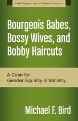 Bourgeois Babes Bossy Wives And Bobby Haircuts Book PDF