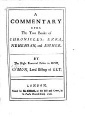 A Commentary upon the Two Books of Chronicles; Ezra, Nehemiah and Esther